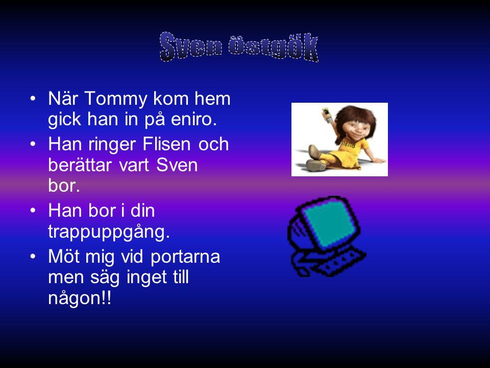 Sven Östgök När Tommy kom hem gick han in på eniro.