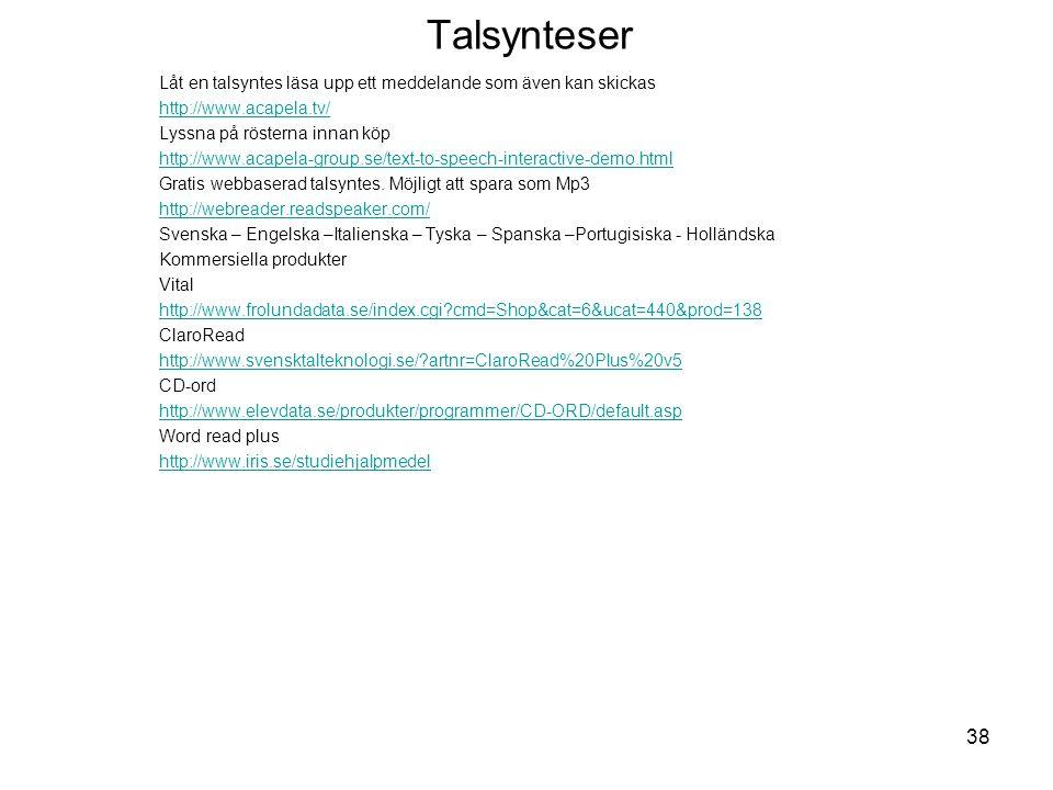 Talsynteser Låt en talsyntes läsa upp ett meddelande som även kan skickas. http://www.acapela.tv/ Lyssna på rösterna innan köp.
