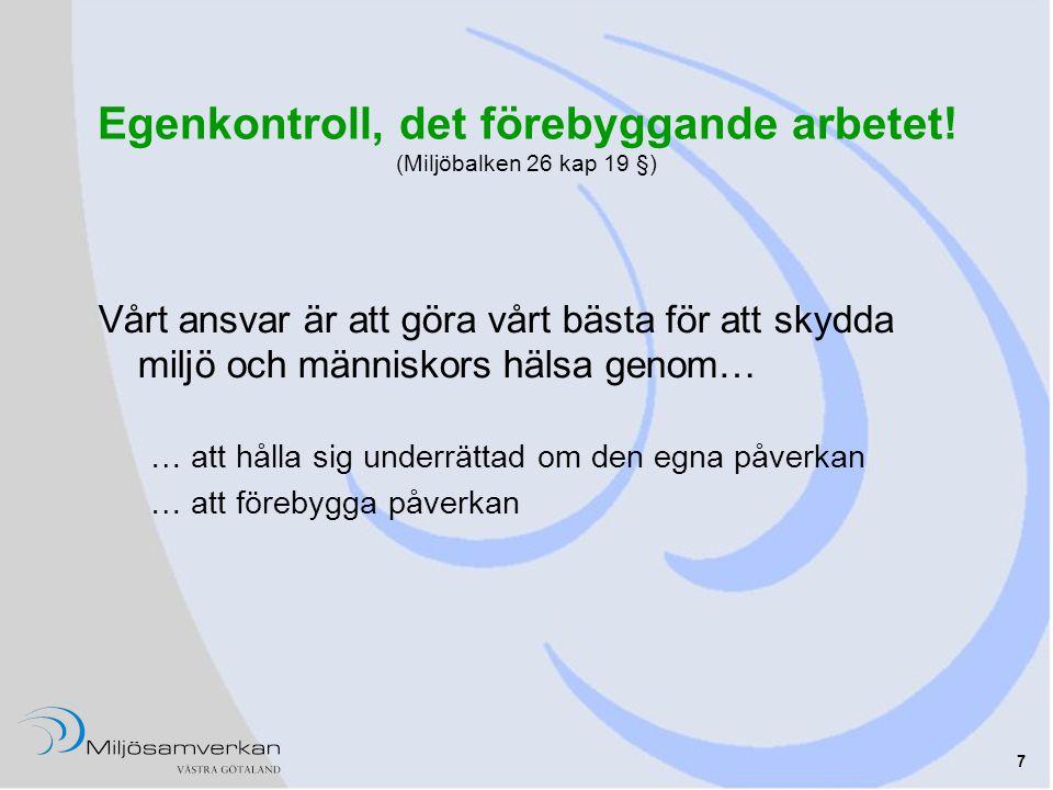 Egenkontroll, det förebyggande arbetet! (Miljöbalken 26 kap 19 §)