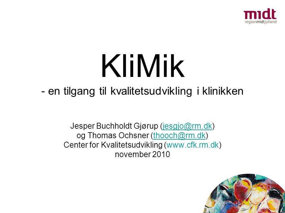KliMik - en tilgang til kvalitetsudvikling i klinikken