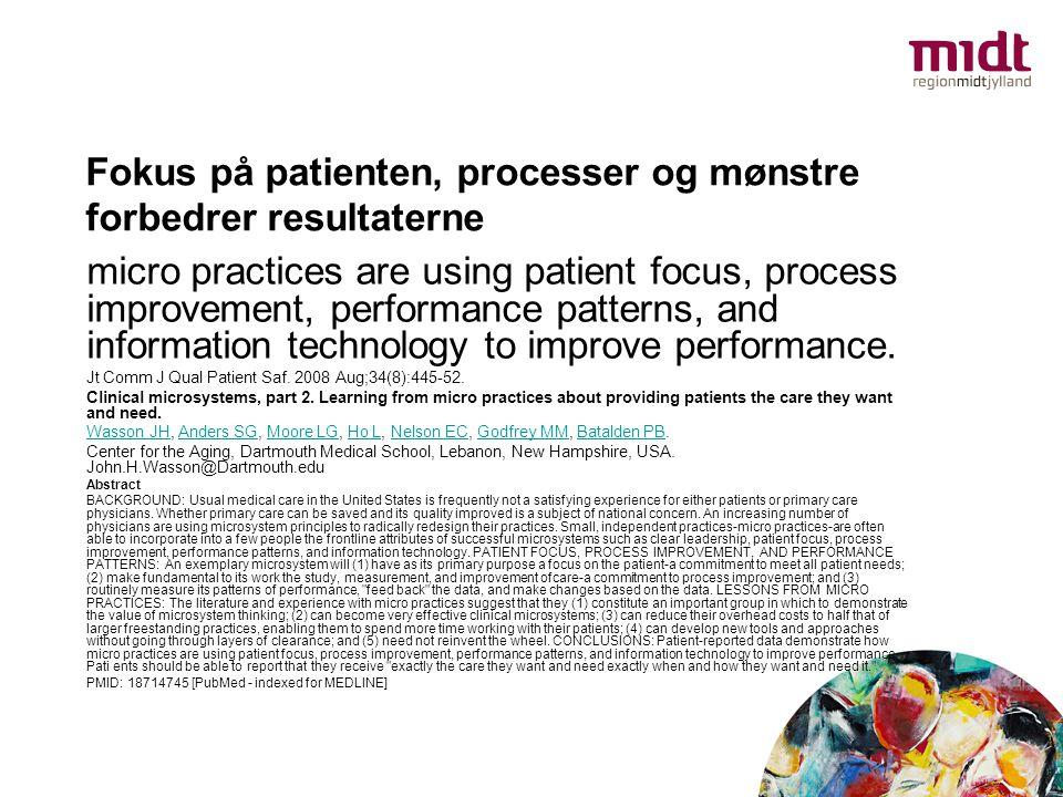 Fokus på patienten, processer og mønstre forbedrer resultaterne