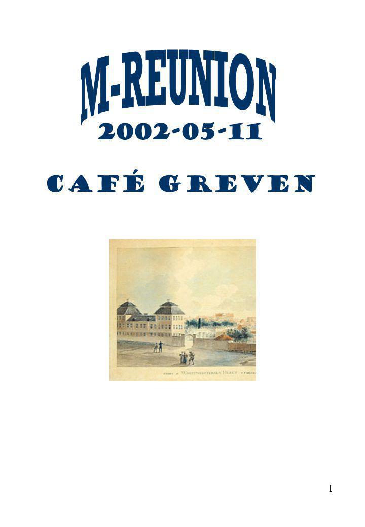 M-REUNION 2002-05-11 Café GREVEN
