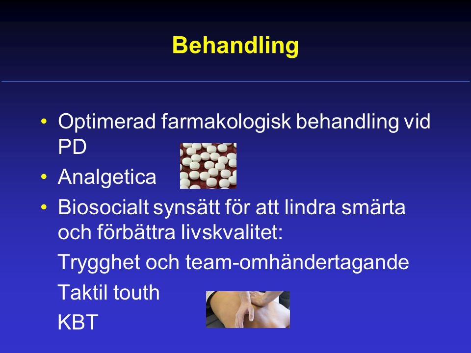 Behandling Optimerad farmakologisk behandling vid PD Analgetica