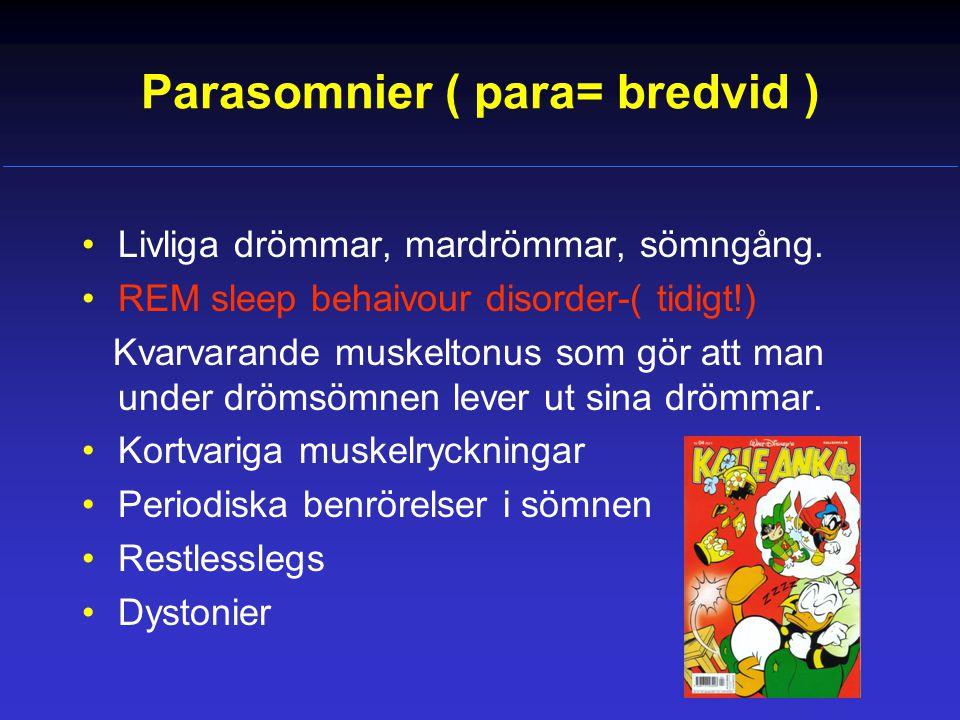Parasomnier ( para= bredvid )