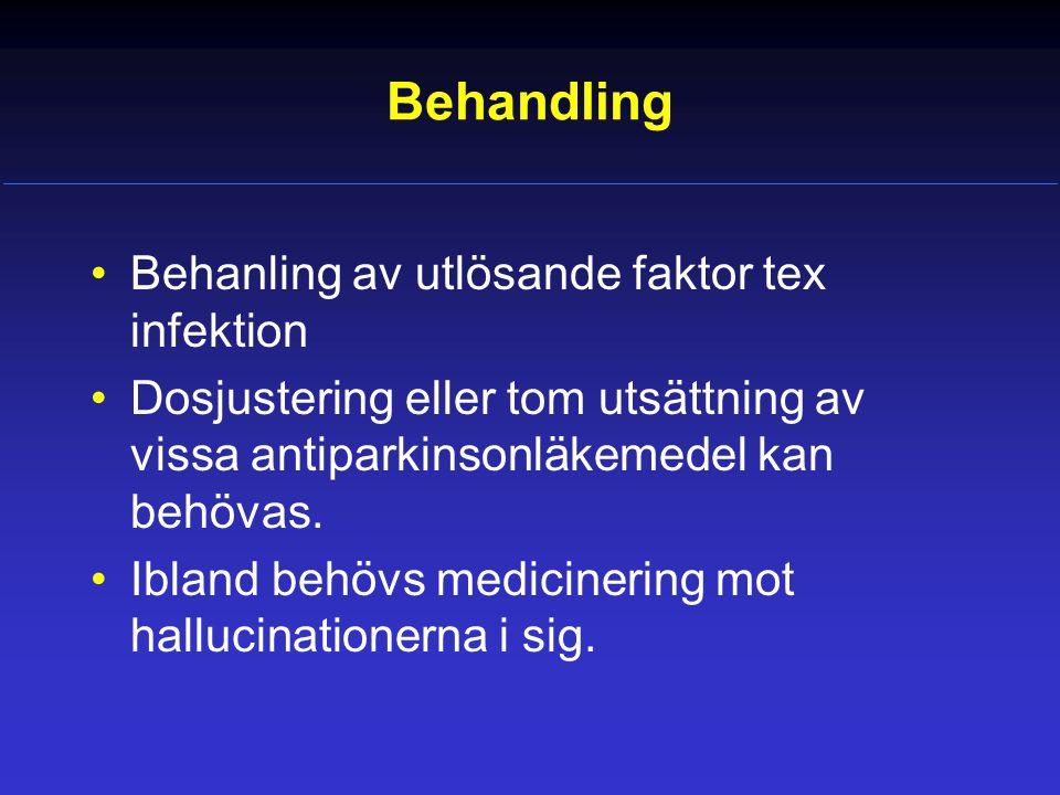 Behandling Behanling av utlösande faktor tex infektion