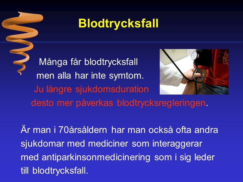 Blodtrycksfall Många får blodtrycksfall men alla har inte symtom.