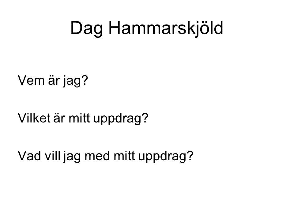 Dag Hammarskjöld Vem är jag Vilket är mitt uppdrag