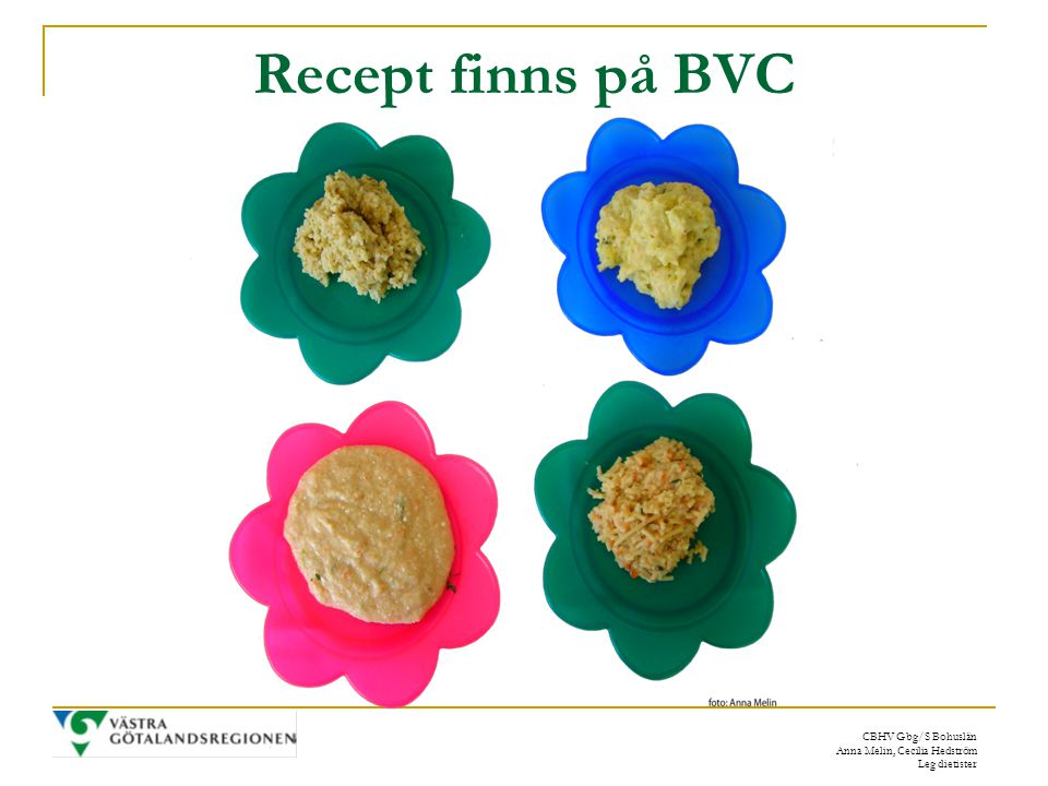 Recept finns på BVC