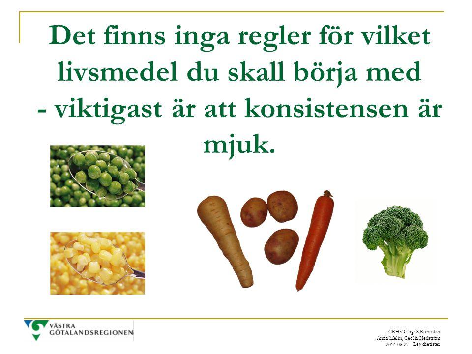 Det finns inga regler för vilket livsmedel du skall börja med - viktigast är att konsistensen är mjuk.