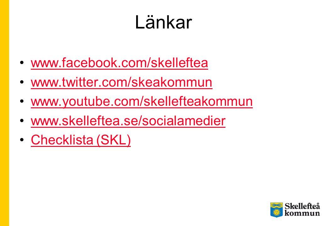 Länkar www.facebook.com/skelleftea www.twitter.com/skeakommun