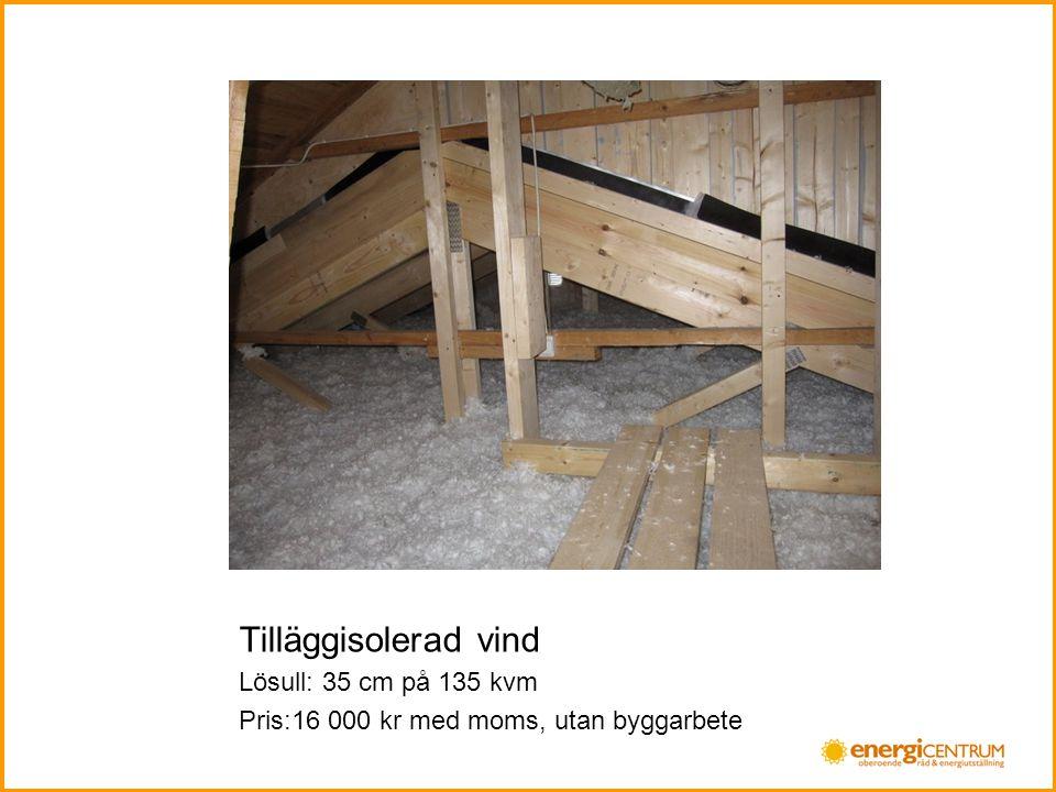 Tilläggisolerad vind Lösull: 35 cm på 135 kvm