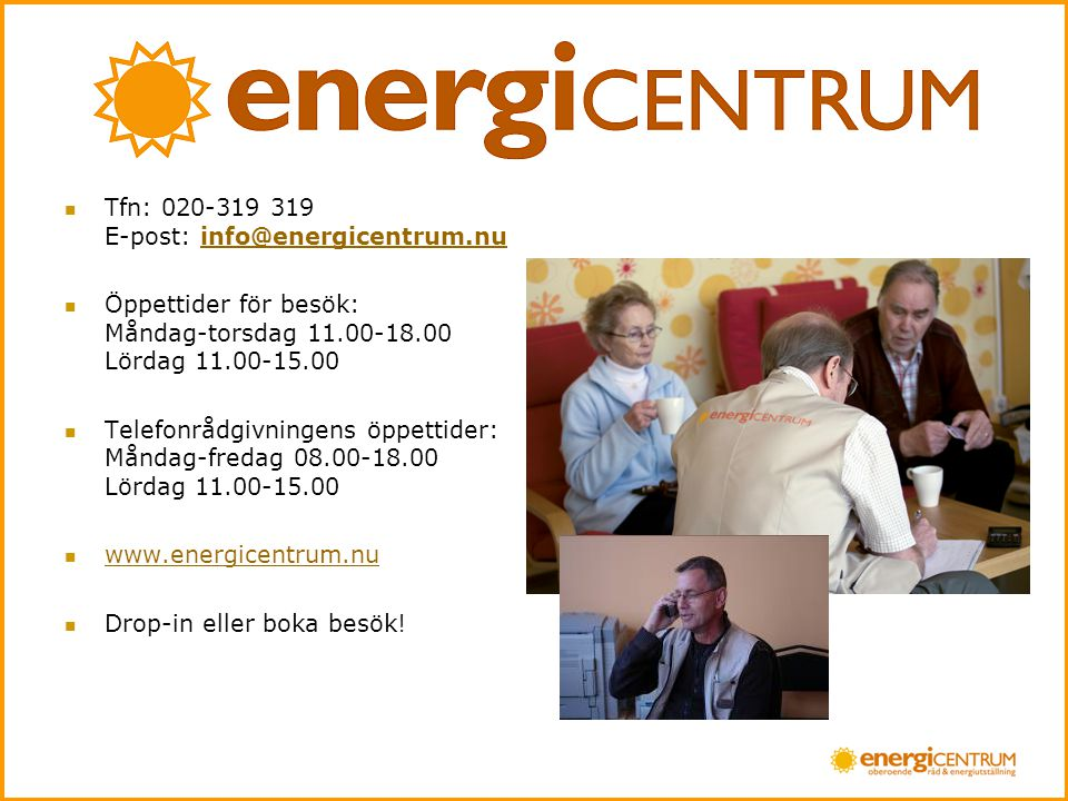 Tfn: 020-319 319 E-post: info@energicentrum.nu