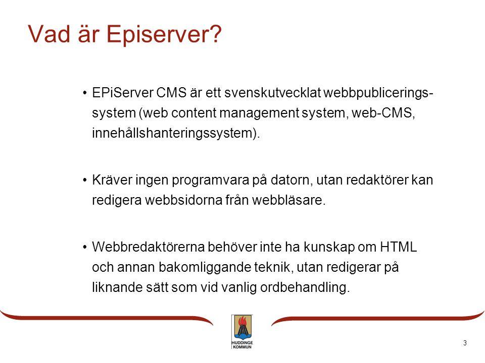 Vad är Episerver EPiServer CMS är ett svenskutvecklat webbpublicerings-system (web content management system, web-CMS, innehållshanteringssystem).