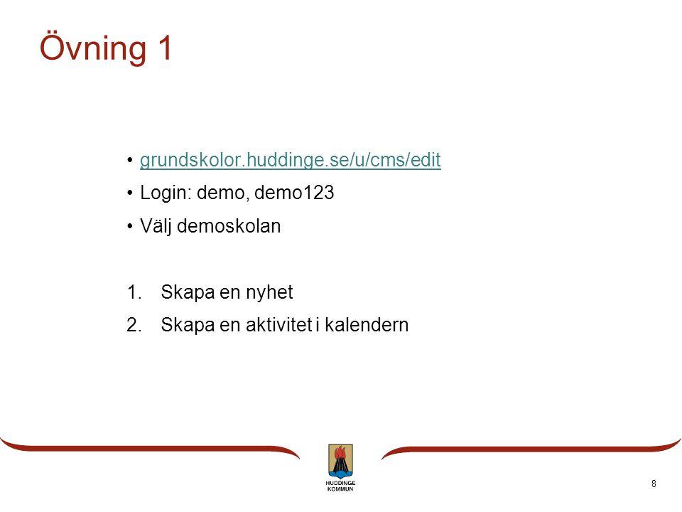 Övning 1 grundskolor.huddinge.se/u/cms/edit Login: demo, demo123