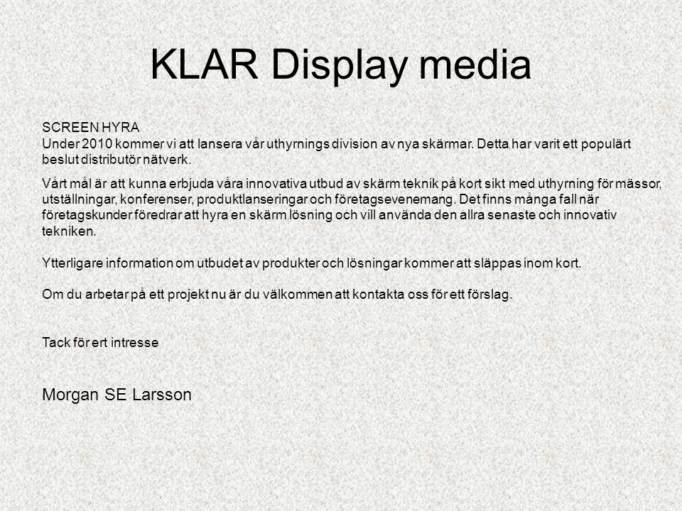 KLAR Display media Morgan SE Larsson