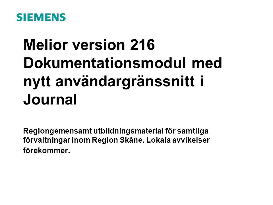 Melior version 216 Dokumentationsmodul med nytt användargränssnitt i Journal