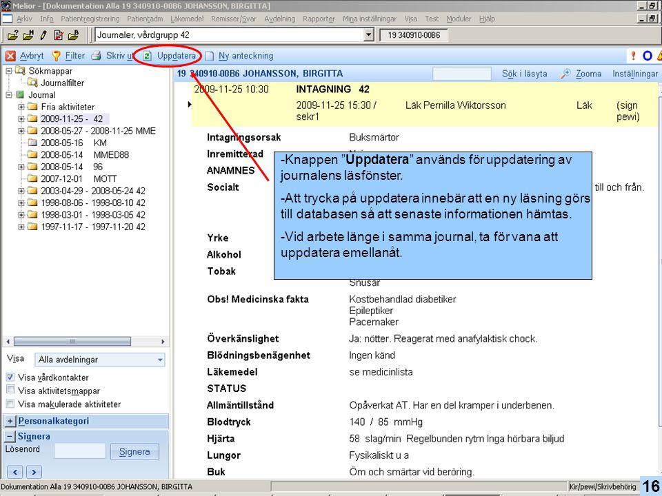 Knappen Uppdatera används för uppdatering av journalens läsfönster.