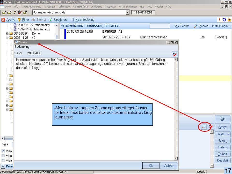 Med hjälp av knappen Zooma öppnas ett eget fönster för fritext med bättre överblick vid dokumentation av lång journaltext.