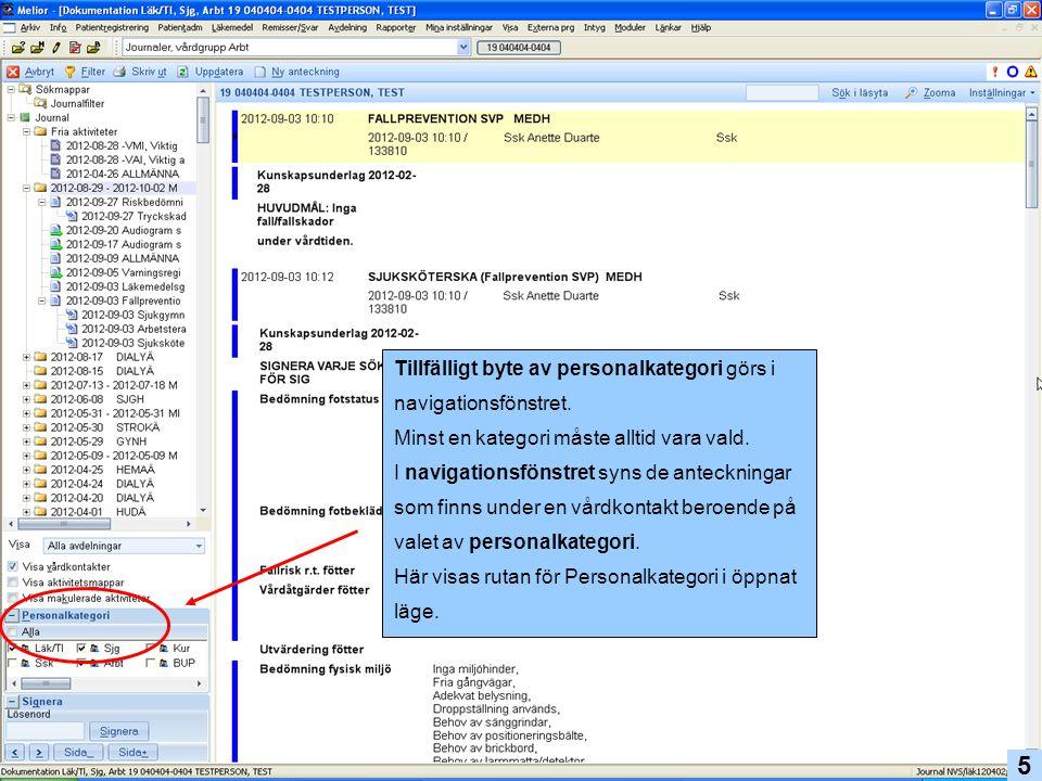 5 Tillfälligt byte av personalkategori görs i navigationsfönstret.
