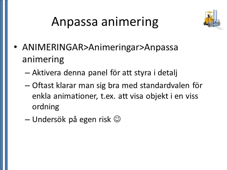 Anpassa animering ANIMERINGAR>Animeringar>Anpassa animering