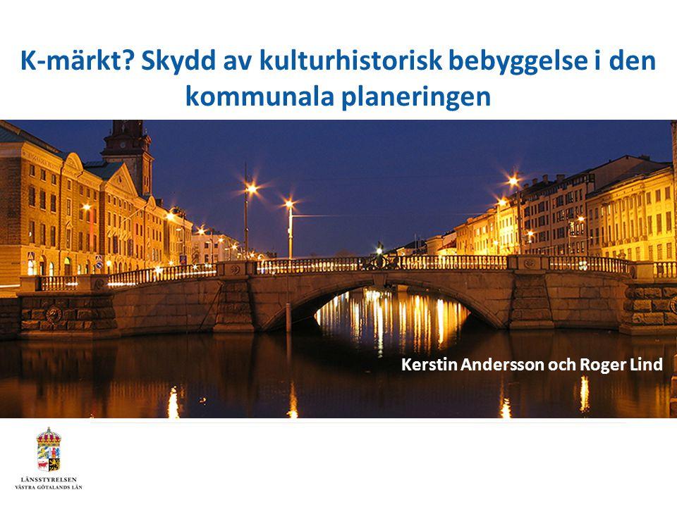 K-märkt Skydd av kulturhistorisk bebyggelse i den kommunala planeringen