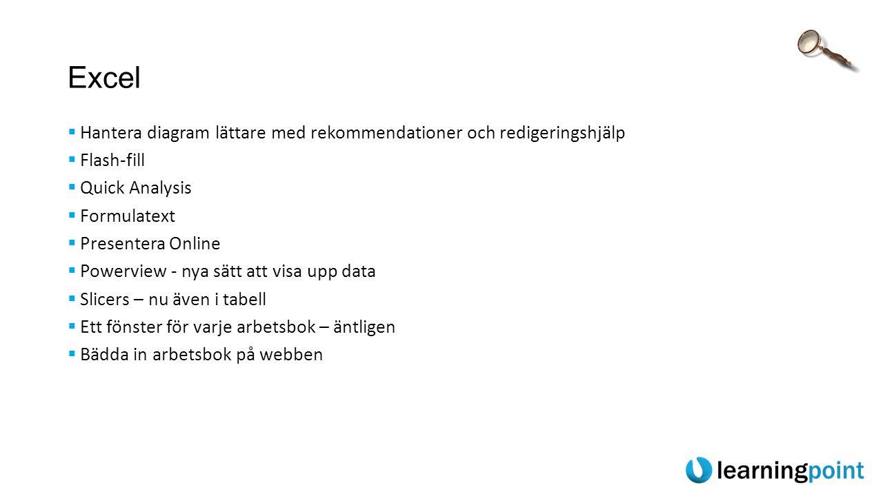 Excel Hantera diagram lättare med rekommendationer och redigeringshjälp. Flash-fill. Quick Analysis.