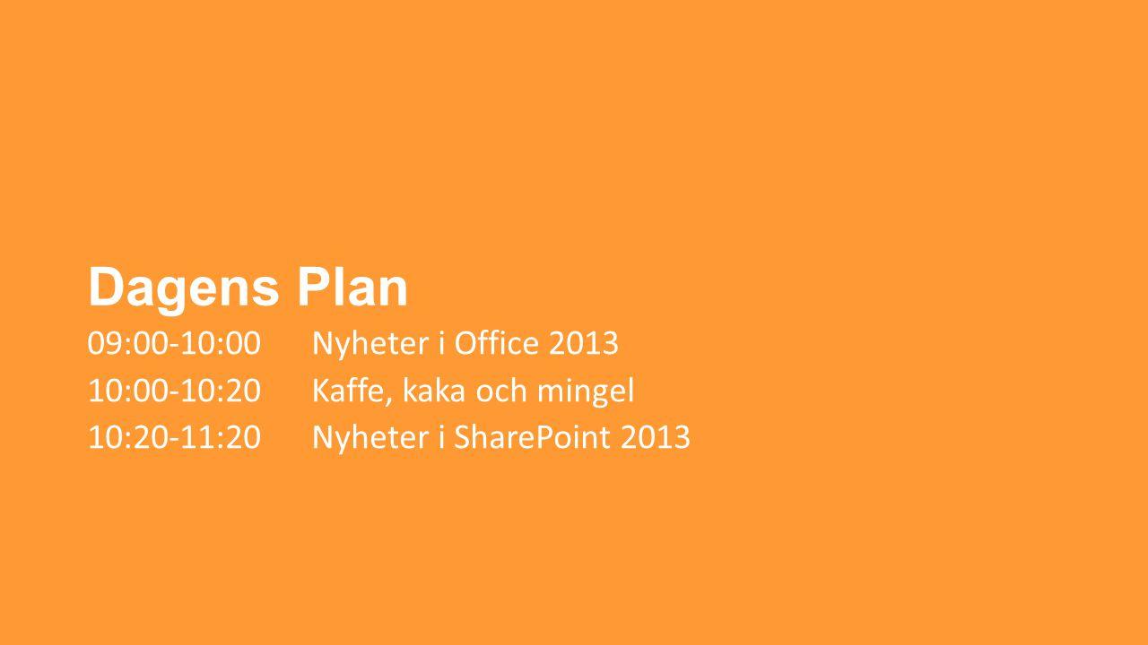 Dagens Plan 09:00-10:00 Nyheter i Office 2013