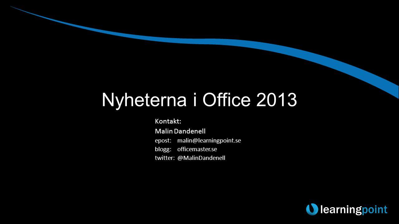 Nyheterna i Office 2013 Kontakt: Malin Dandenell