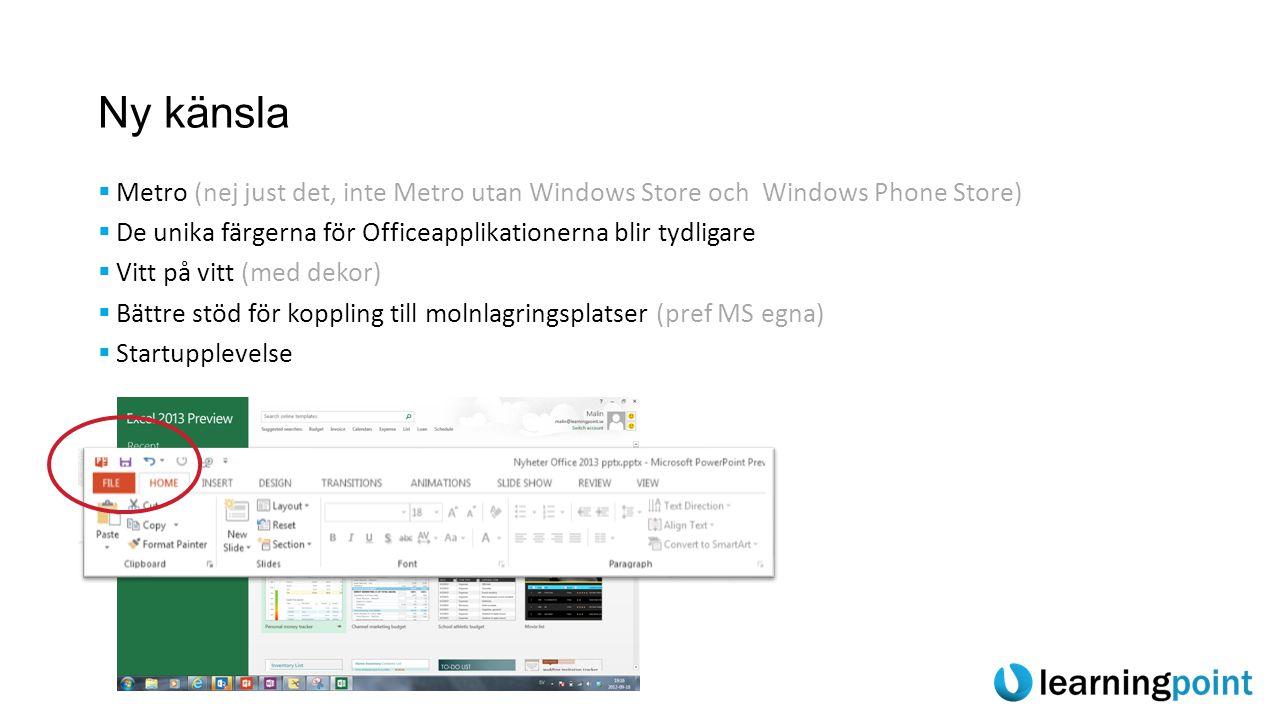 Ny känsla Metro (nej just det, inte Metro utan Windows Store och Windows Phone Store) De unika färgerna för Officeapplikationerna blir tydligare.