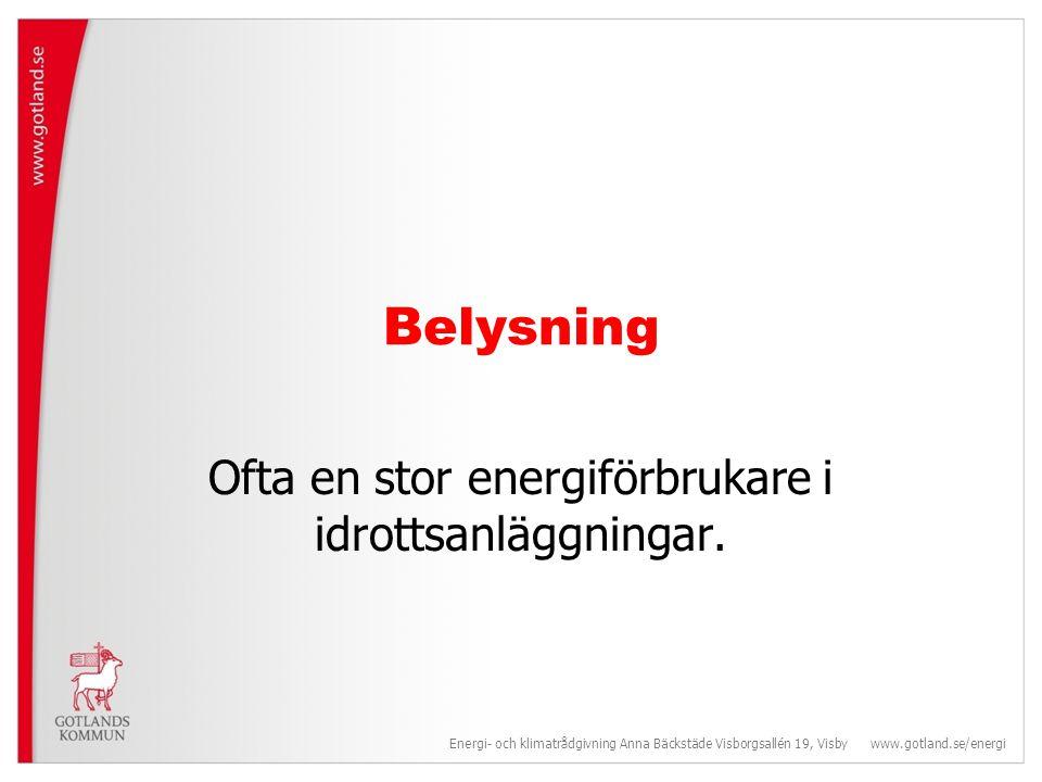 Ofta en stor energiförbrukare i idrottsanläggningar.