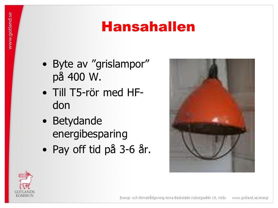 Hansahallen Byte av grislampor på 400 W. Till T5-rör med HF-don