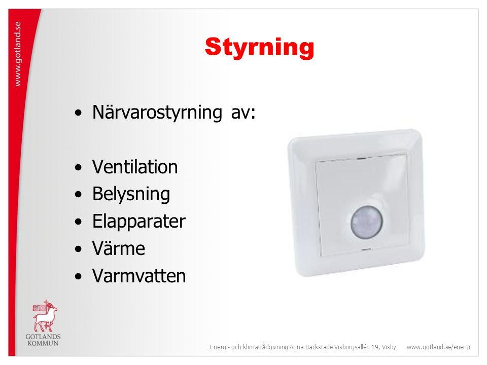 Styrning Närvarostyrning av: Ventilation Belysning Elapparater Värme