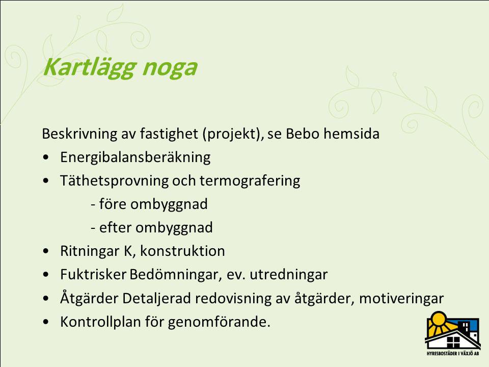 Kartlägg noga Beskrivning av fastighet (projekt), se Bebo hemsida
