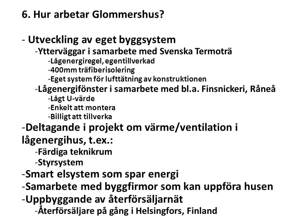 6. Hur arbetar Glommershus Utveckling av eget byggsystem