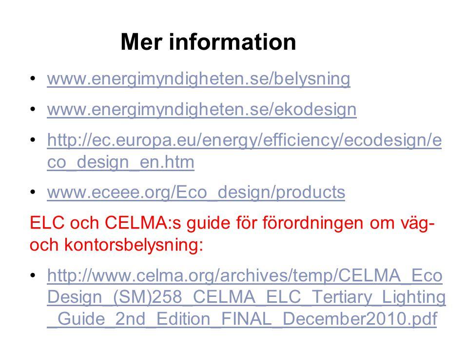 Mer information www.energimyndigheten.se/belysning