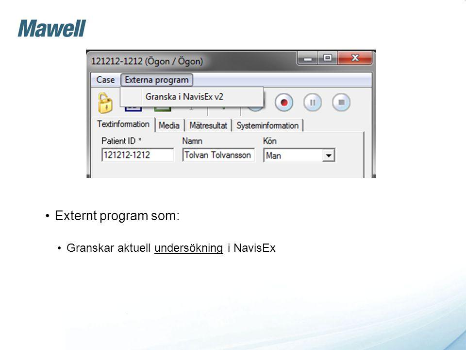 Externt program som: Granskar aktuell undersökning i NavisEx