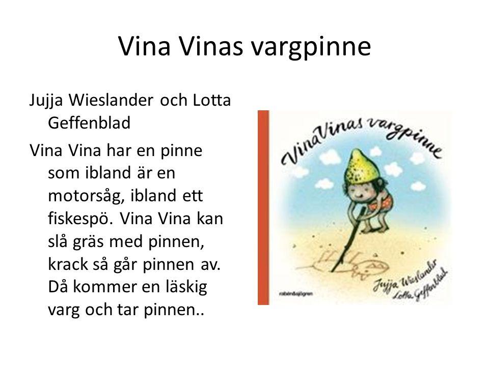 Vina Vinas vargpinne