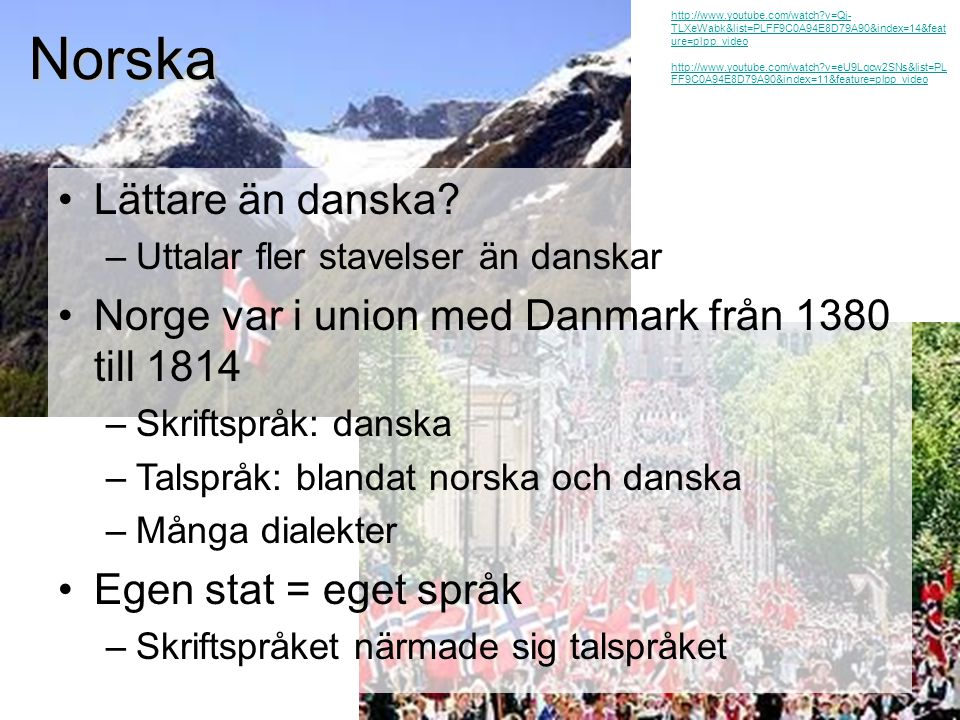 Norska Lättare än danska