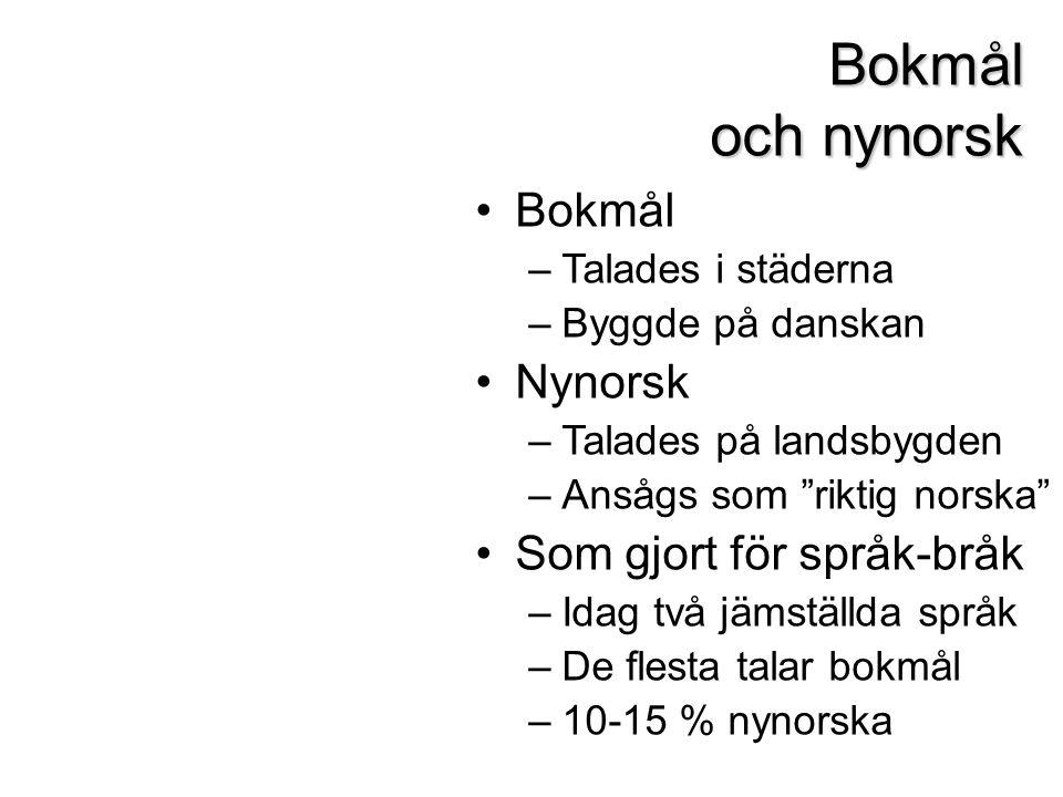 Bokmål och nynorsk Bokmål Nynorsk Som gjort för språk-bråk