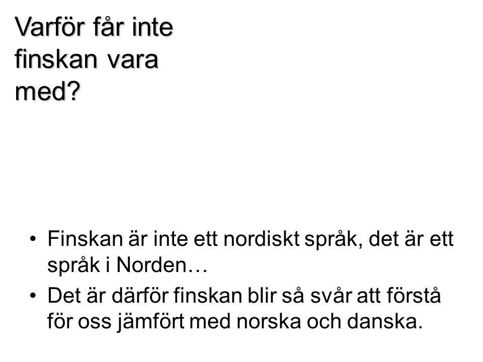Varför får inte finskan vara med