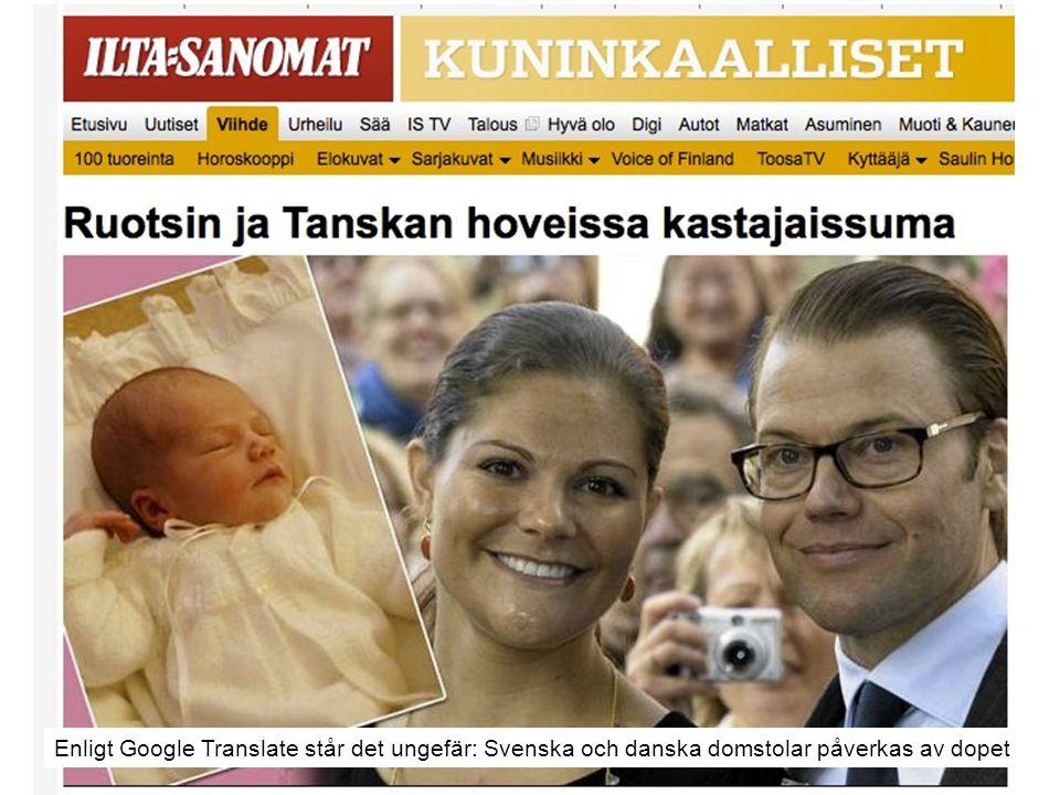 Enligt Google Translate står det ungefär: Svenska och danska domstolar påverkas av dopet