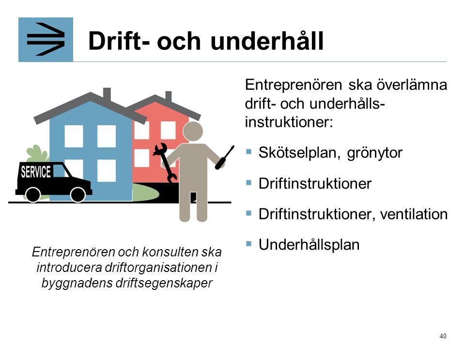 Drift- och underhåll Entreprenören ska överlämna drift- och underhålls- instruktioner: Skötselplan, grönytor.