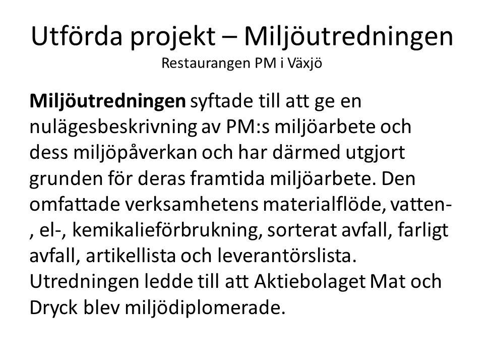Utförda projekt – Miljöutredningen Restaurangen PM i Växjö