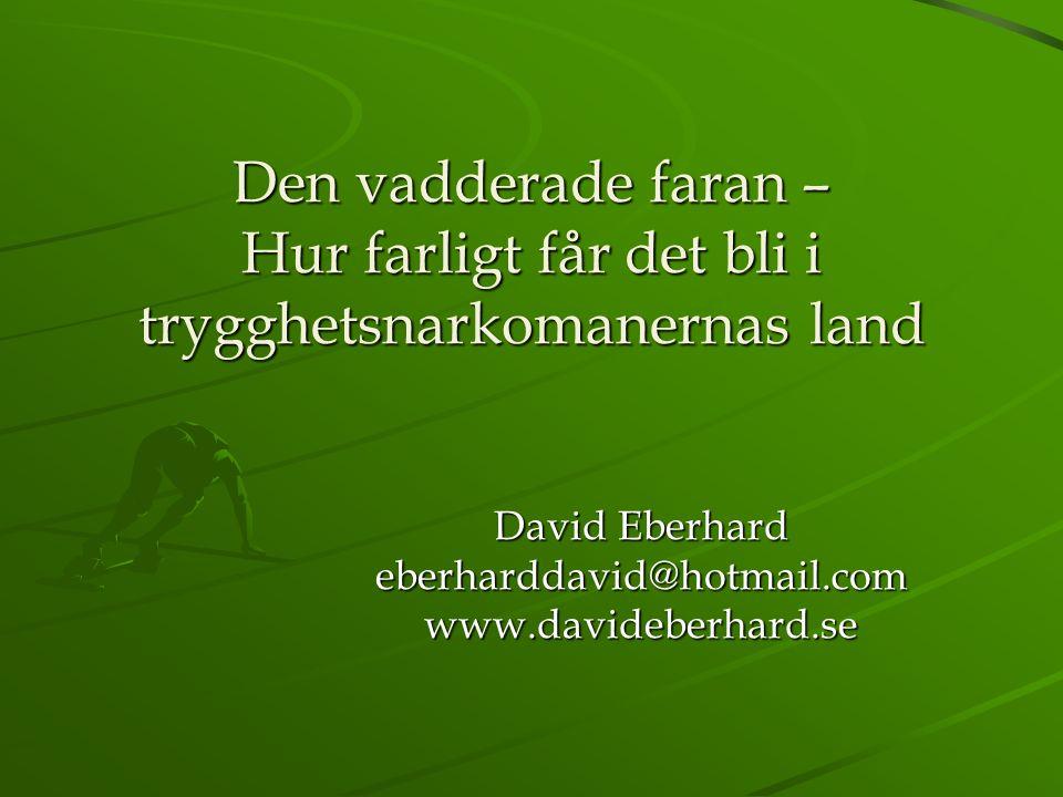 David Eberhard eberharddavid@hotmail.com www.davideberhard.se