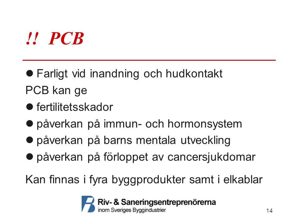 !! PCB Farligt vid inandning och hudkontakt PCB kan ge