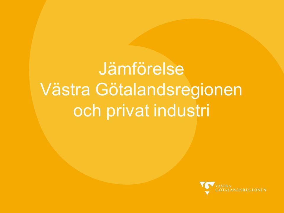 Jämförelse Västra Götalandsregionen och privat industri
