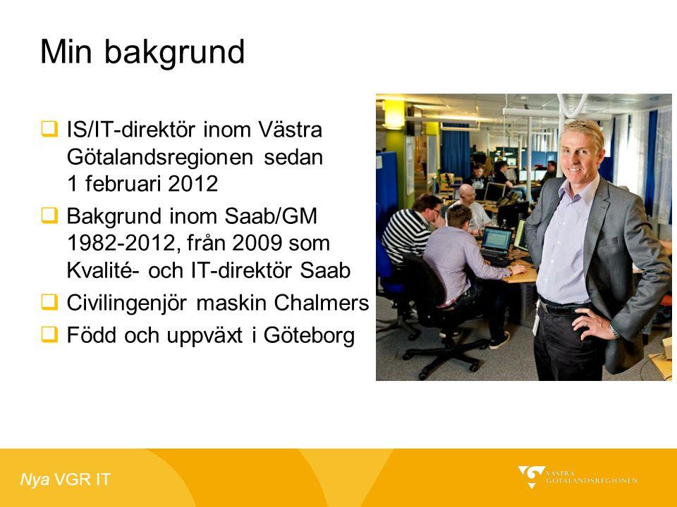 Min bakgrund IS/IT-direktör inom Västra Götalandsregionen sedan 1 februari 2012.