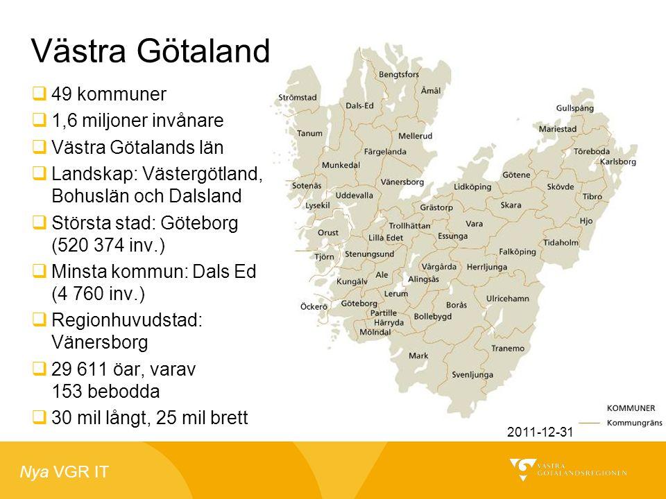 Västra Götaland 49 kommuner 1,6 miljoner invånare Västra Götalands län