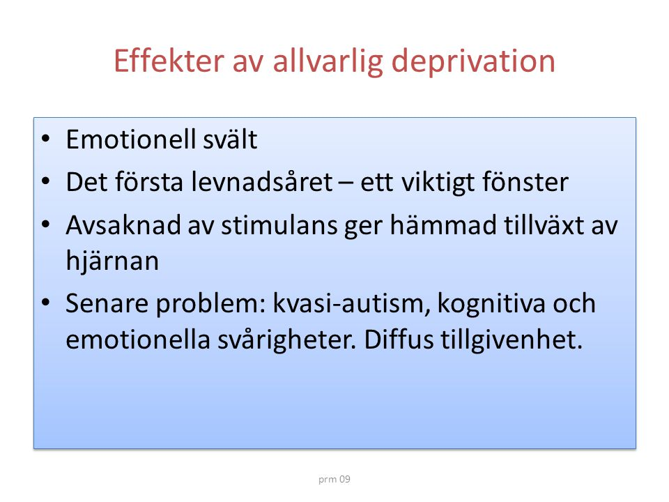 Effekter av allvarlig deprivation