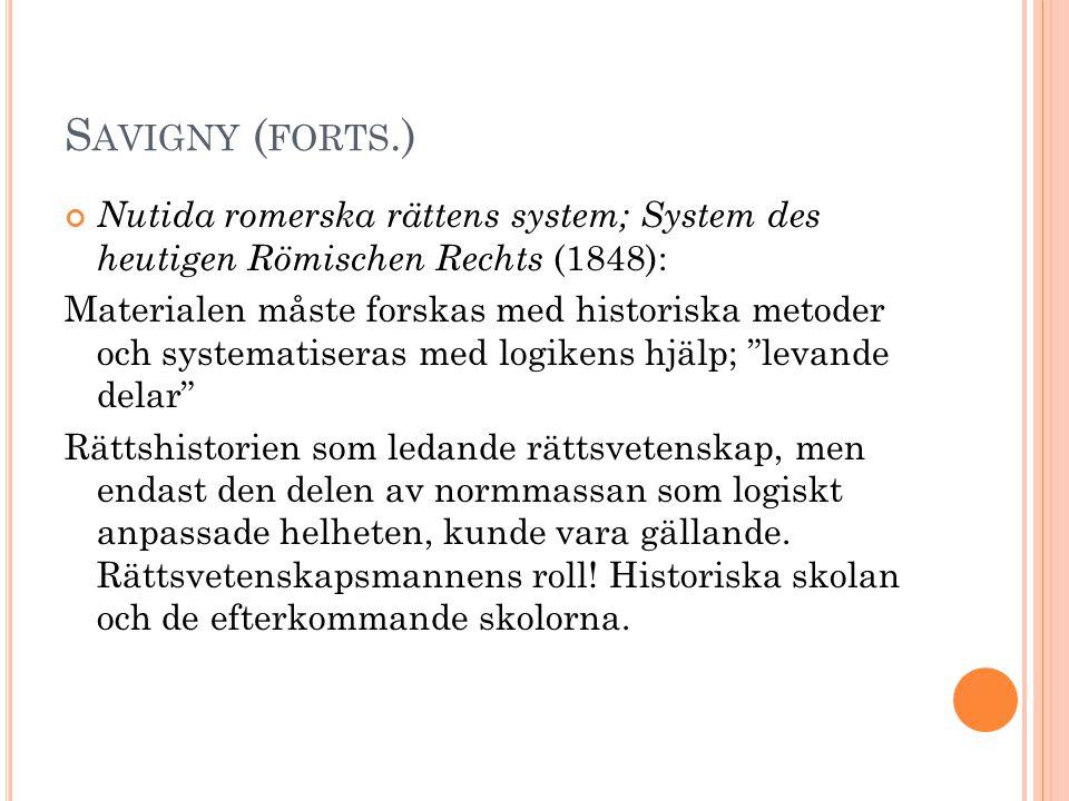 Savigny (forts.) Nutida romerska rättens system; System des heutigen Römischen Rechts (1848):